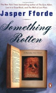 Something Rotten (Thursday Next Novels)