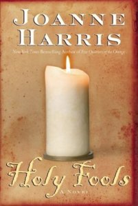 Holy Fools : A Novel (Harris, Joanne)